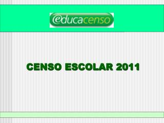 CENSO ESCOLAR 2011