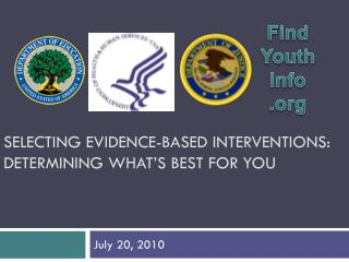 SELECTING EVIDENCE-BASED INTERVENTIONS: DETERMINING WHAT'S BEST FOR YOU