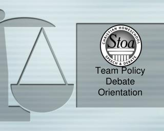 Team Policy Debate  Orientation