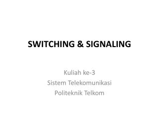 SWITCHING & SIGNALING