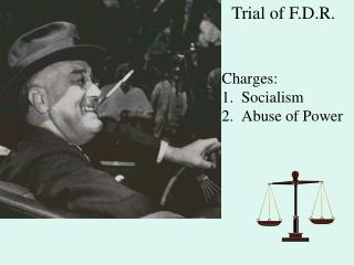 Charges: 1.  Socialism 2.  Abuse of Power
