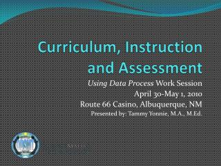 Curriculum, Instruction and Assessment
