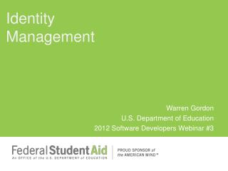 Warren Gordon U.S. Department of Education 2012 Software Developers Webinar #3