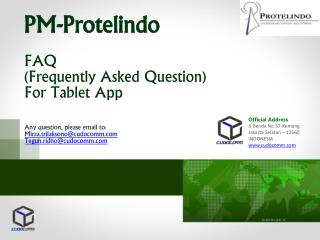 PM- Protelindo FAQ  (Frequently Asked Question) For Tablet App Any question, please email to: