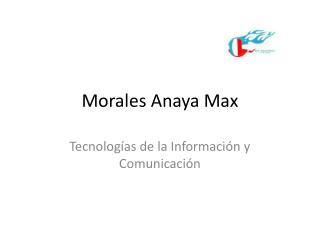 Morales Anaya Max