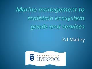 Marine management to maintain ecosystem  goods and services