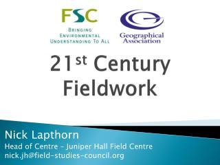 21 st  Century Fieldwork