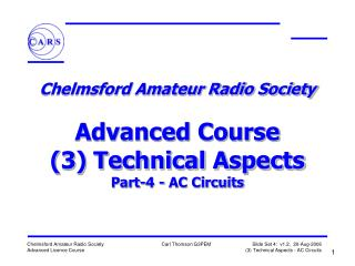 Chelmsford Amateur Radio Society  Advanced Course (3) Technical Aspects Part-4 - AC Circuits