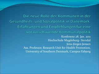 Konferenz 28. Jan. 2011 Hochschule Magdeburg- Stendal Jens-Jörgen Jensen