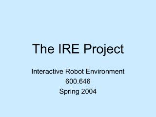 The IRE Project