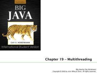 Chapter 19  –  Multithreading