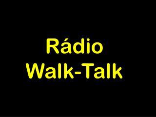 Rádio  Walk-Talk