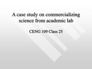 A case study on commercializing science from academic lab