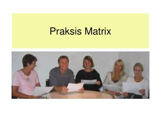 Praksis Matrix