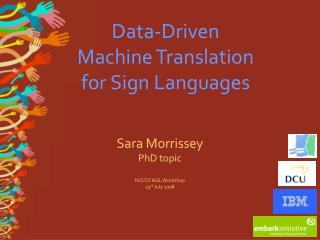 Data-Driven  Machine Translation  for Sign Languages