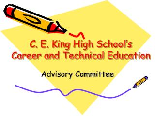 C. E. King High School's Career and Technical Education