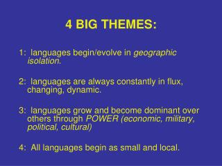 4 BIG THEMES: