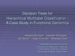 Decision Trees for  Hierarchical Multilabel Classification : A Case Study in Functional Genomics