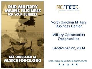 North Carolina Military Business Center Military Construction Opportunities September 22, 2009