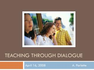 Teaching through dialogue