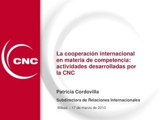 La cooperación internacional en materia de competencia: actividades desarrolladas por la CNC