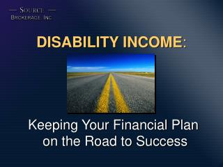 DISABILITY INCOME :