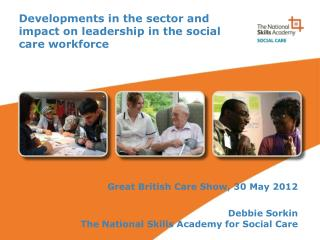 Developments in the sector and impact on leadership in the social care workforce