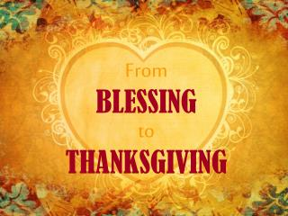 From BLESSING to THANKSGIVING