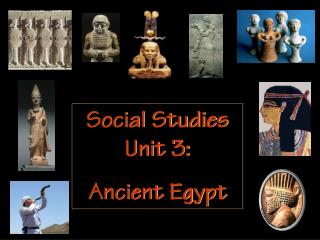 Social Studies Unit 3:  Ancient Egypt