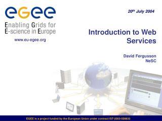 Introduction to Web Services David Fergusson NeSC