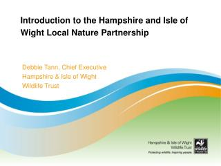 Introduction to the Hampshire and Isle of Wight Local Nature Partnership