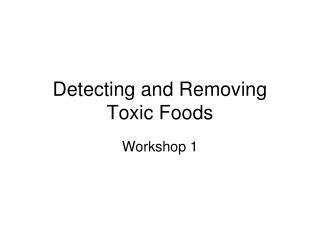 Detecting and Removing Toxic Foods