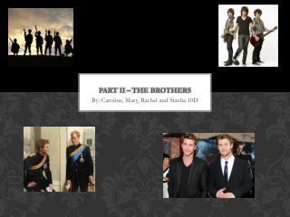 Part II � The brothers