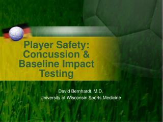 Player Safety: Concussion & Baseline Impact Testing