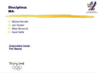 Disciplína: M4-