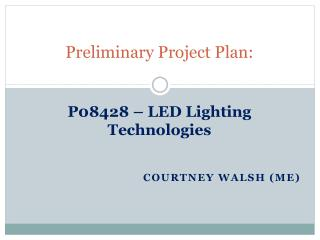 Preliminary Project Plan: P08428 – LED Lighting Technologies