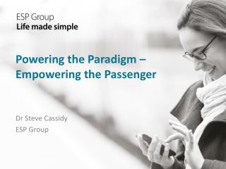 Powering the Paradigm – Empowering the Passenger