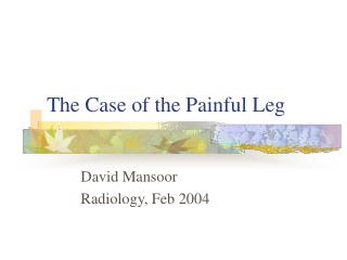 The Case of the Painful Leg