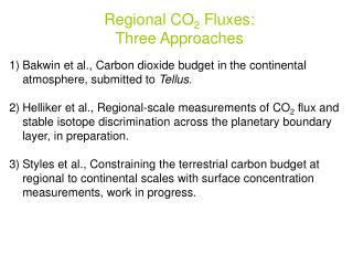 Regional CO 2  Fluxes: Three Approaches