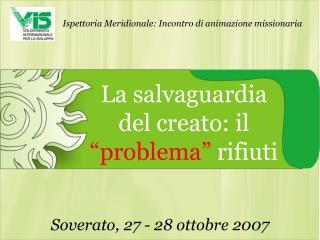 """La salvaguardia del creato: il  """"problema""""  rifiuti"""