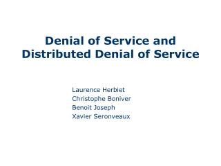 Denial of Service and  Distributed Denial of Service