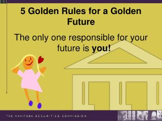 5 Golden Rules for a Golden Future