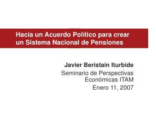 Hacia un Acuerdo Político para crear un Sistema Nacional de Pensiones