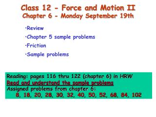 Class 12 - Force and Motion II Chapter 6 - Monday September 19th