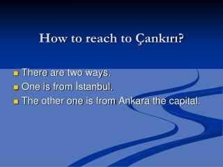 How to reach to  Çankırı?