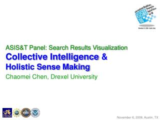 ASIS&T Panel: Search Results Visualization Collective Intelligence  &  Holistic Sense Making