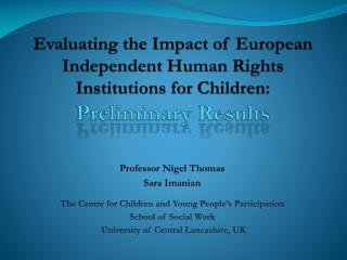Professor Nigel Thomas Sara  Imanian The Centre for Children and Young People�s Participation