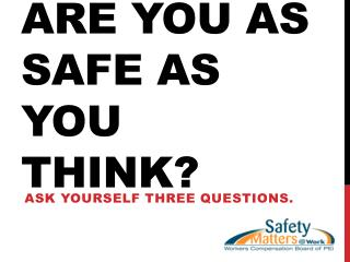 Are You As Safe As You Think?