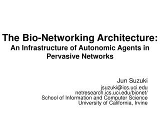 The Bio-Networking Architecture: An Infrastructure of Autonomic Agents in Pervasive Networks