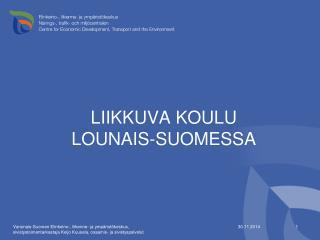 LIIKKUVA KOULU LOUNAIS-SUOMESSA
